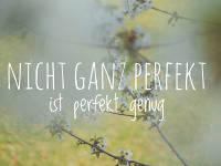 Sei nicht perfekt - das ist gesünder!