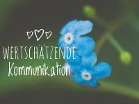 Wertschätzende Kommunikation: Die ultimative Anleitung – Teil 2